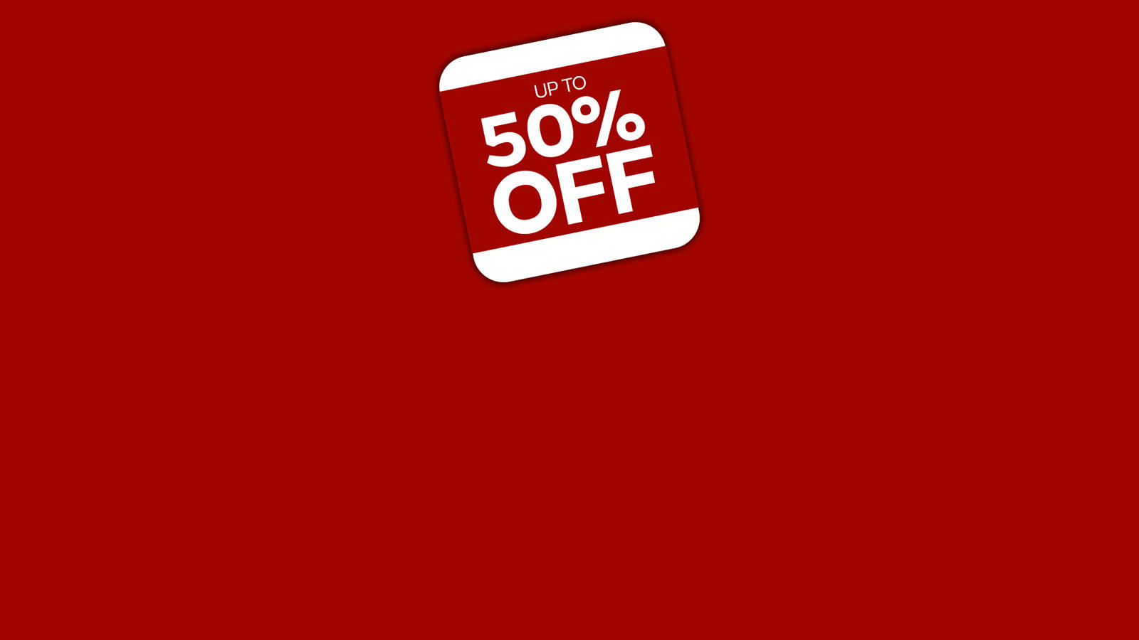 Up to 50% off - call us now