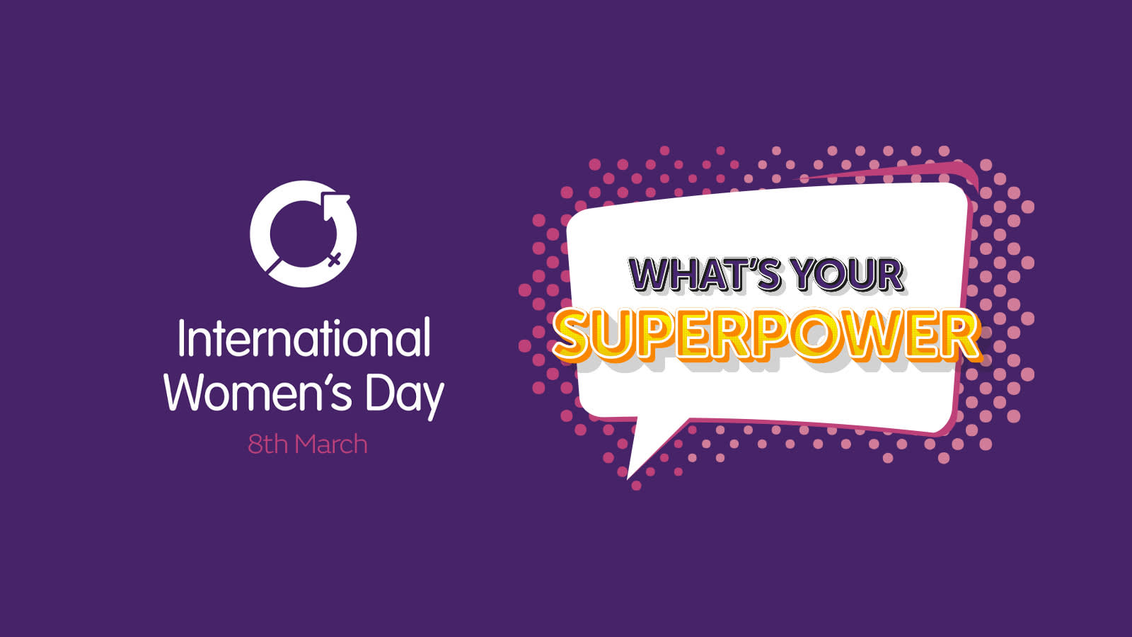 International Womens Day Whats Your Superpower
